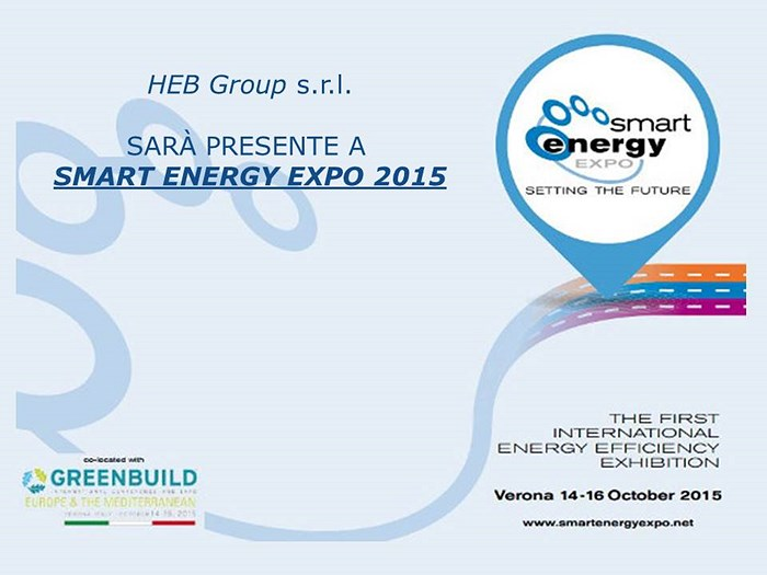 HEB Group s.r.l. THERE WILL BE 'A SMART ENERGY EXPO 2015
